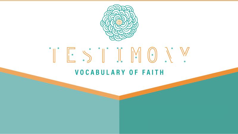 Testimony: Vocabulary of Faith